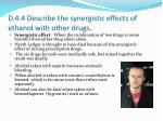 d 4 4 describe the synergistic effects of ethanol with other drugs