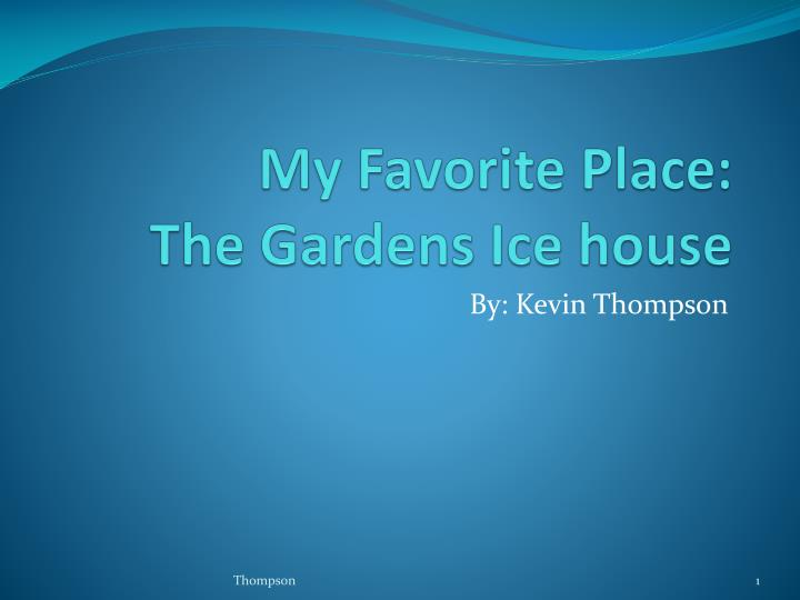 my favorite place the gardens ice house n.