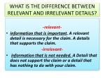 what is the difference between relevant and irrelevant details