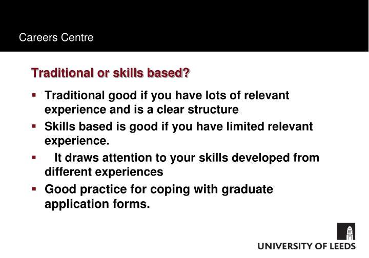 Traditional or skills based?
