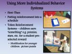 using more individualized behavior systems