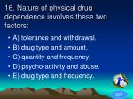 16 nature of physical drug dependence involves these two factors