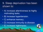 9 sleep deprivation has been shown to