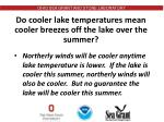 do cooler lake temperatures mean cooler breezes off the lake over the summer