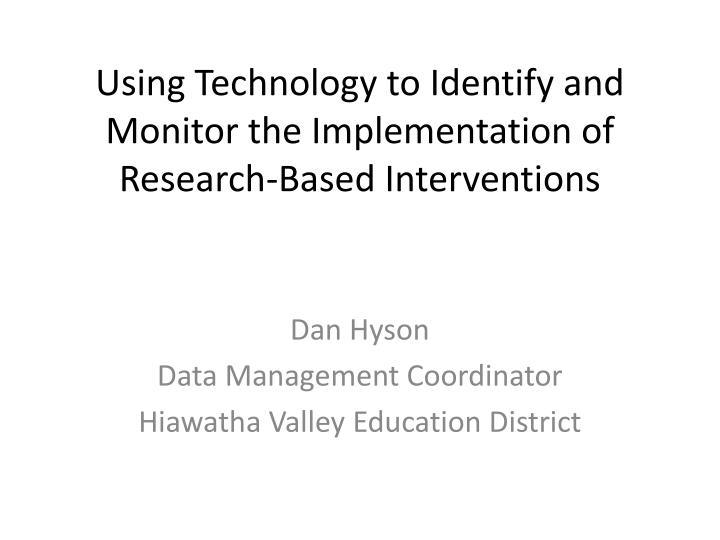 using technology to identify and monitor the implementation of research based interventions n.