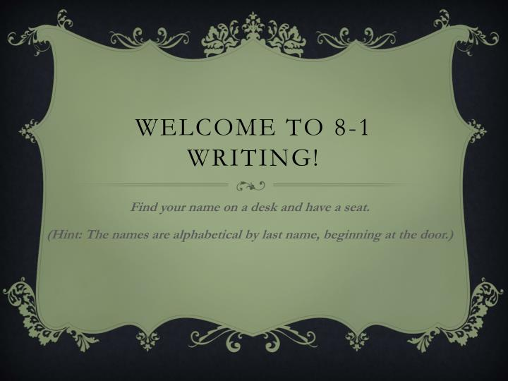 welcome to 8 1 writing n.