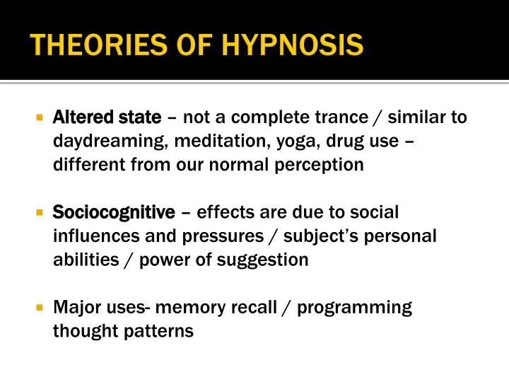 theories of hypnosis Theories of hypnosis - informative & researched article on theories of hypnosis from indianetzone, the largest free encyclopedia on india.