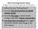 gcc forcing factor quiz you may use any of your notes from the gallery walk or the presentations