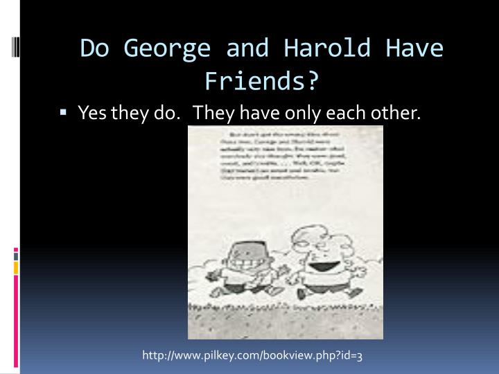 Do George and Harold Have