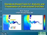 standards based tools for analysis and visualization of unstructured grid data