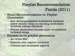 playlist recommendation fields 20111