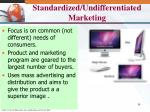 standardized undifferentiated marketing