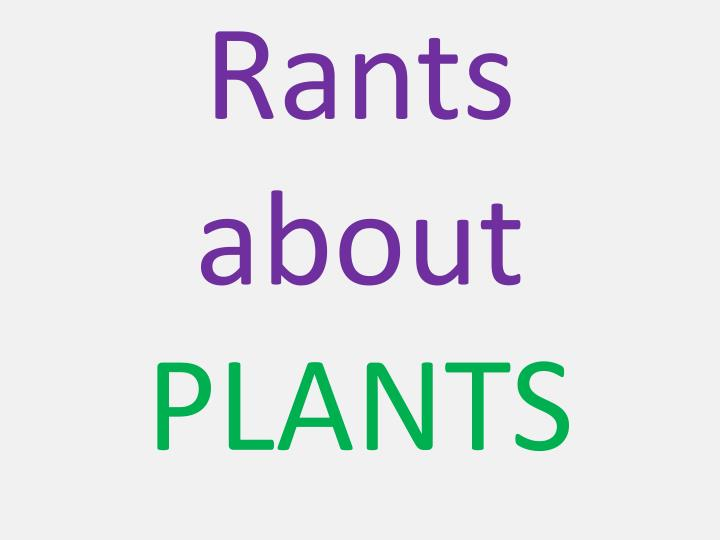 rants about plants n.