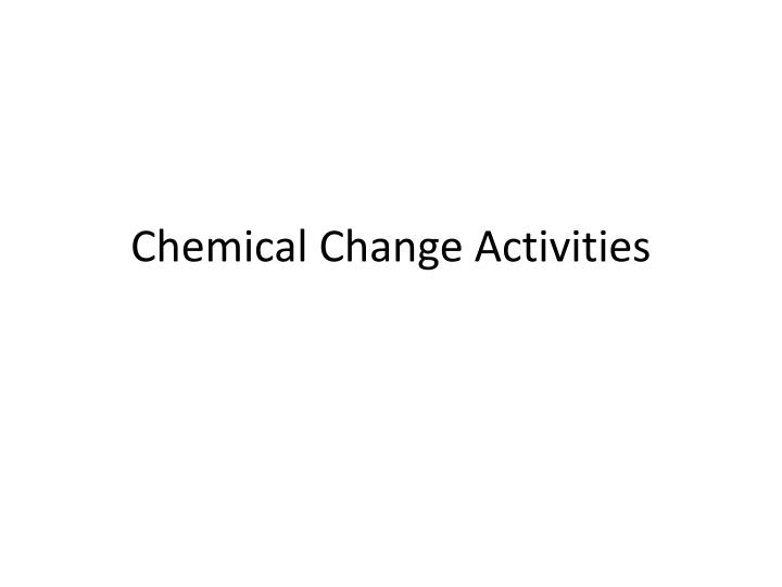 chemical change activities n.