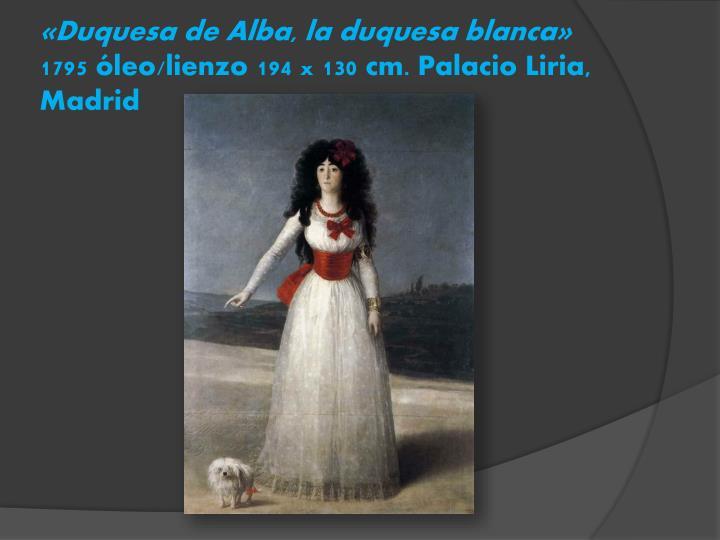 «Duquesa de Alba, la duquesa blanca»