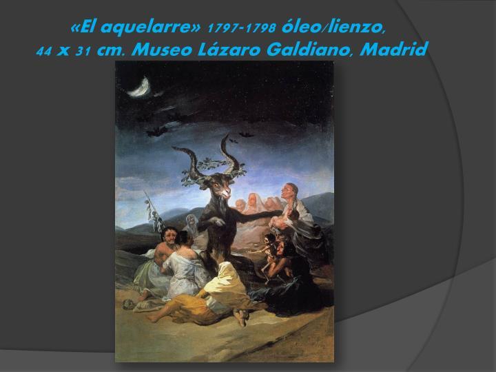 «El aquelarre» 1797-1798 óleo/lienzo,