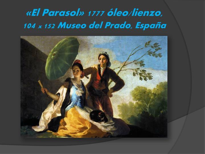 «El Parasol» 1777 óleo/lienzo,