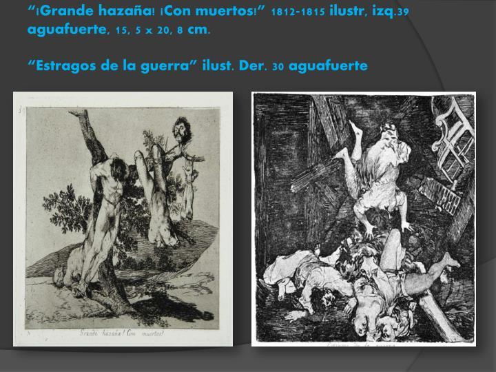 """""""¡Grande hazaña! ¡Con muertos!"""" 1812-1815"""