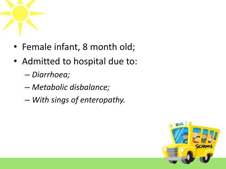 Female infant, 8 month old;