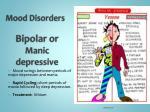 bipolar or manic depressive