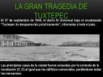 la gran tragedia de tuxtepec