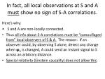 in fact all local observations at s and a must show no sign of s a correlations