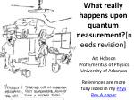 what really happens upon quantum measurement needs revision