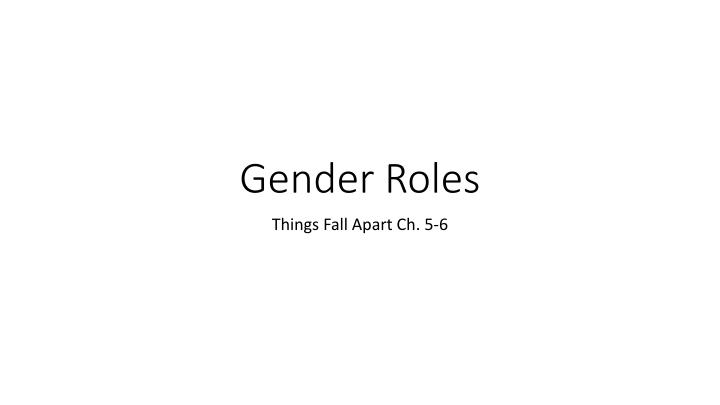 gender role effects in the yellow Before discussing gender roles, we need to first understand what it means ''gender roles are learned behaviours by a person as appropriate to their gender, determined by the prevailing cultural norms'.