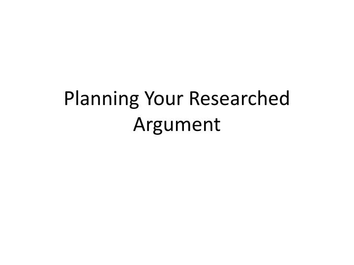 planning your researched argument n.