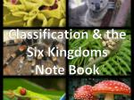 classification the six kingdoms note book