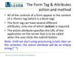 the form tag attributes action and method