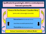 qualification for practicing ds which is a continual process from one s previous life