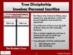 true discipleship involves personal sacrifice