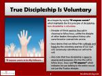 true discipleship is voluntary