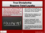 true discipleship requires total loyalty