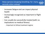 sleep apnoea stopping breathing for many seconds when asleep