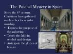 the paschal mystery in space