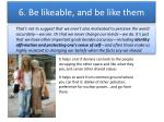 6 be likeable and be like them