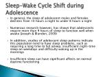 sleep wake cycle shift during adolescence
