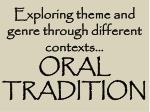 exploring theme and genre through different contexts oral tradition