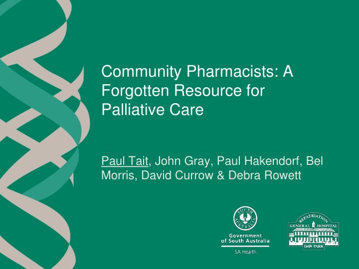 community pharmacists a forgotten resource for palliative care n.