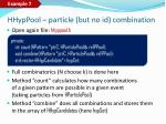 hhyppool particle but no id combination