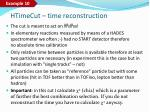 ht ime cut time reconstruction