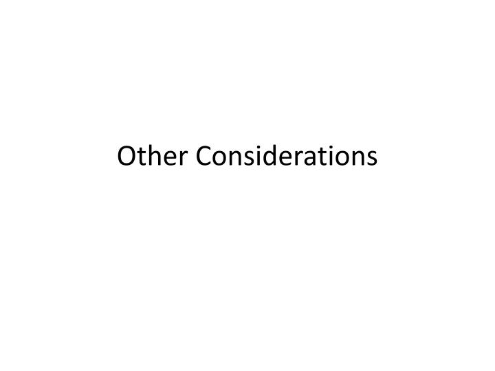 other considerations n.