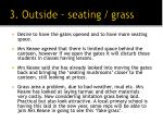 3 outside seating grass
