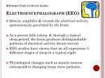 methods used to study sleep electroencephalograph eeg