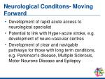 neurological conditons moving forward