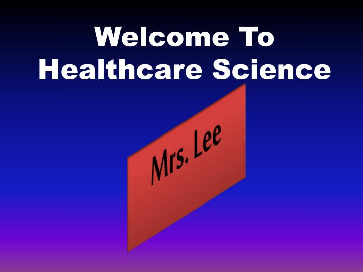 welcome to healthcare science n.