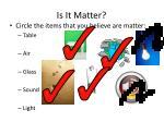is it matter1