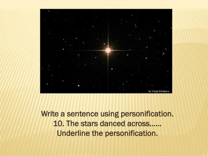 Write a sentence using personification.